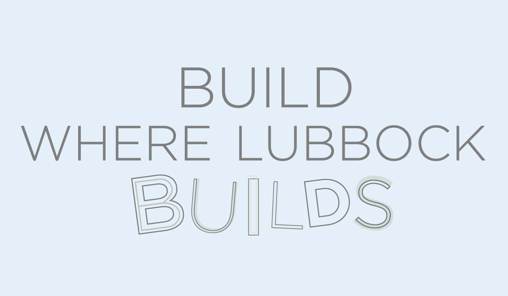 Build Where Lubbock Builds