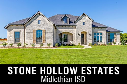 New Homes for Sale in Stone Hollow Estates I Midlothian,TX Home Builder