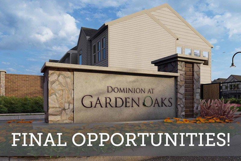 Dominion at Garden Oaks - Final Opportunities